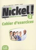 Hélène Augé et Maria Dolores Canada Pujols - Nickel ! 3 B1/B2 - Cahier d'exercices.