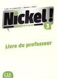 Hélène Augé et Maria Dolores Canada Pujols - Nickel ! 3 - Livre du professeur.