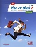 Claire Miquel - Vite et bien 2 B1 - Avec corrigés. 1 CD audio