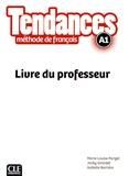Marie-Louise Parizet et Jacky Girardet - Tendances A1 - Livre du professeur.