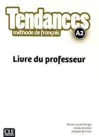 Marie-Louise Parizet et Jacky Girardet - Tendances A2 - Livre du professeur.