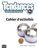 Jacques Pécheur et Jacky Girardet - Tendances B1 - Cahier d'activités.