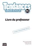 Marie-Louise Parizet et Isabelle Barrière - Tendances B1 - Livre du professeur.