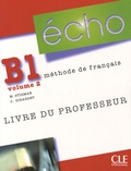 Martine Stirman et Jacky Girardet - Echo B1 - Volume 2, Livre du professeur.