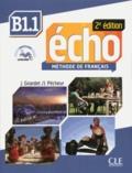 Jacques Pécheur et Jacky Girardet - Echo B1.1 - Méthode de français.