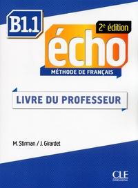 Martine Stirman et Jacky Girardet - Echo B1.1 - Guide pédagogique.