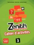 Fabrice Barthélemy et Sophie Sousa - Zénith 3 B1 - Cahier d'activités.