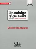 CLE international - En cuisine et en salle Français professionnel B1-B2 - Guide pédagogique.