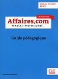 Jean-Luc Penfornis - Français professionnel Affaires.com niveau avancé B2-C1 - Guide pédagogique.