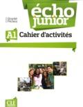 Jacques Pécheur et Jacky Girardet - Echo Junior A1 - Cahier d'activités.