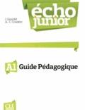 Jacky Girardet et Anne-Cécile Couderc - Echo Junior A1 - Guide pédagogique.
