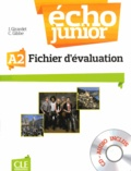 Jacky Girardet et Colette Gibbe - Echo Junior A2 - Fichier d'évaluation. 1 CD audio