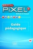 CLE international - Méthode de français Nouveau Pixel 3 - Guide pédagogique.