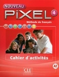 CLE international - Méthode de français Pixel 4 - Cahier d'exercices.