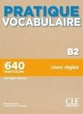 Romain Racine et Jean-Charles Schenker - Pratique vocabulaire niveau B2 - 640 exercices.