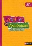 Marianne André-Kérébel et Marie-Josée Paranthoen - Français CP L'atelier de vocabulaire - Cahier d'exercices.