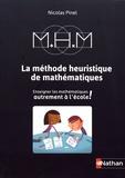 Nicolas Pinel - La méthode heuristique de mathématiques - Enseigner les mathematiques autrement à l'école.