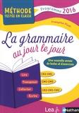 Françoise Picot - La grammaire au jour le jour CE2-CM1, CM1-CM2, CE2-CM1-CM2 - Programme 2016.