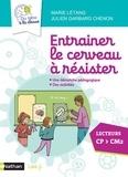 Julien Garbarg-Chenon et Marie Létang - Entraîner le cerveau à résister - Une démarche pédagogique, des activités. Lecteurs CP > CM2.