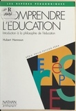 Hubert Hannoun et Sylvie Billot - Comprendre l'éducation - Introduction à la philosophie de l'éducation.