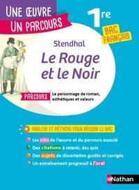 """Stendhal et Florence Renner - Le Rouge et le Noir - Avec le parcours """"Le personnage de roman, esthétiques et valeurs""""."""