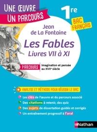 """Jean de La Fontaine et Anne Cassou-Noguès - Fables Livres VII à XI - Avec le parcours """"Imagination et pensée au XVIIe siècle""""."""
