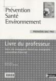 Audrey Catel et Marie-Cécile Sénéchal - Prévention Santé Environnement 1e Bac pro - Livre du professeur, programme 2010.