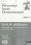 Blandine Savignac et Caroline Lavaivre - Prévention santé environnement CAP - Livre du professeur.