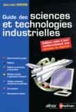 Guide des sciences et technologies industrielles / Jean-Louis Fanchon   Fanchon, Jean-Louis. Auteur