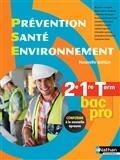Catherine Barbeaux et Audrey Delaforge-Catel - Prévention, santé, environnement 2e, 1re, Term Bac Pro.