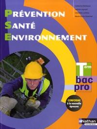 Catherine Barbeaux et Laetitia Legrand - Prévention, santé, environnement Tle BAC PRO.