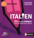 Claude Renucci et Anna Ghirardello - Italien, cahier d'activités - 150 activités ludiques pour se (re)mettre à l'italien.
