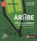 Brigitte Tahhan et Bassam Tahhan - Arabe - 150 activités ludiques pour se (re)mettre à l'arabe + un cahier d'écriture.