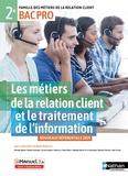 Dominique Beddeleem - Les métiers de la relation client et le traitement de l'info 2e Bac Pro MRC.