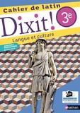 Thomas Bouhours et Stéphane Fouenard - Latin 3e Dixit ! - Cahier de latin - Langue et culture.