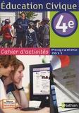 Anne-Marie Hazard-Tourillon et Arlette Heymann-Doat - Education civique 4e - Programme  2011 - Cahier d'activités.