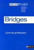 François Guary et Serge Tripodi - Anglais 1e L-ES-S Bridges - Livre du professeur Programme 2004.
