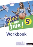 Hélène Adrian et Nathalie Airault - Anglais 5e Cycle 4 A2 Give me five ! - Workbook.