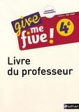 Hélène Adrian - Give me five! 4e A2>A2+ - Livre du professeur.