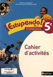 Edouard Clemente et Monique Laffite - Espagnol 5e Estupendo ! - Cahier d'activités.
