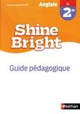 Corinne Escales - Anglais 2de B1 Shine Bright - Guide pédagogique.