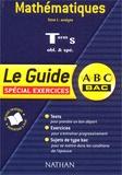 Christian Lixi et Jacques Chevallet - Mathématiques Terminale S. - Tome 1, Analyse, Le guide spécial exercices.
