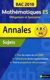 Marie-Dominique Danion - Annales Bac 2010, Mathématiques ES - Obligatoire et Spécialité.