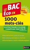 Claude-Danièle Echaudemaison et Sandrine Benasé-Rebeyrol - Le BAC éco en 1000 mots-clés.