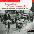 Irène Némirovsky - 3 nouvelles d'Irène Némirovsky - En raison des circonstances. La Confidente. M Rose.