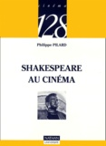 Shakespeare au cinéma / Philippe Pilard... | Pilard, Philippe (1937-....)