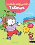 Thierry Courtin et Camille Chambon - Ma toute petit section avec T'choupi - Tout le programme de la maternelle.