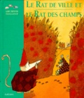 le Rat de ville et le rat des champs / Isabelle-Anne Chatellard   Chatellard, Isabelle (1970-....)