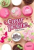 Cathy Cassidy - Les filles au chocolat Tome 7 : Coeur praline.