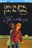 Thierry Lenain - Loin des yeux, près du coeur Suivi de La fille de nulle part.